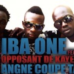 IBA ONE Feat. OPPOSANT DE KAYES - ANGNÉ COUPE TA (SON)