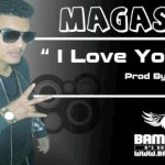 MAGASS - I LOVE YOU (SON)