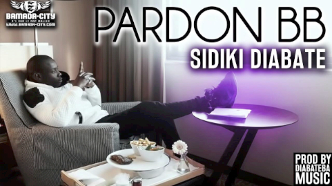 SIDIKI DIABATE - PARDON BB (SON)