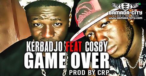 KERBADJO Feat. COSBY - GAME OVER (SON)