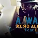 MEMO ALL STAR Feat. LE FOU - A WAGA (SON)