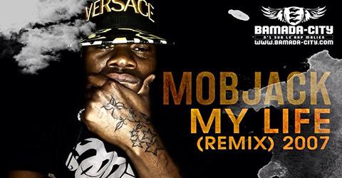 MOBJACK - MY LIFE (REMIX) (SON)