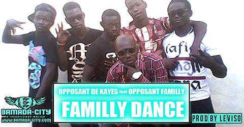 OPPOSANT DE KAYES Feat. OPPOSANT FAMILY - FAMILY DANCE (SON)