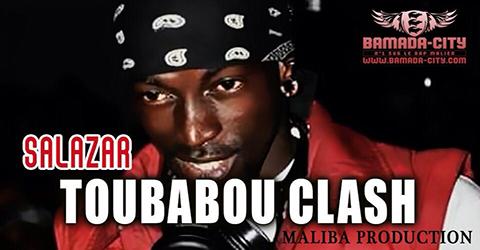 SALAZAR - TOUBABOU CLASH (SON)