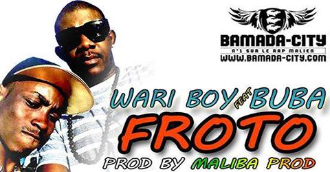 WARI BOY Feat. BUBA - FROTO (SON)