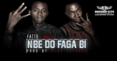 FATTO FAMILY - N'BE DÔ FAGA BI (SON)