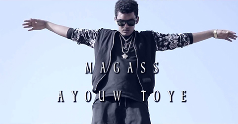 MAGASS - AYOUW TOYE (CLIP)