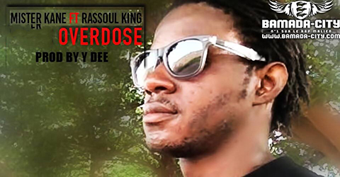 MISTER KANE Feat. RASSOUL KING - OVERDOSE (SON)