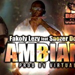 FAKOLY LEZY Feat. SAOZER DON PACHINO - AMBIANCE (SON)