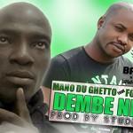 MANO DU GHETTO Feat. FOUSEYNI FAKOLI - DEMBE NIOUMA (SON)