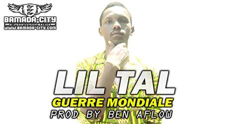 LIL TAL - GUERRE MONDIALE (SON)