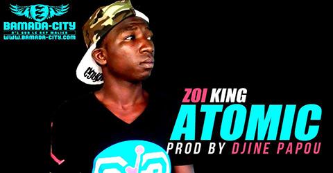 ZOI KING - ATOMIC (SON)