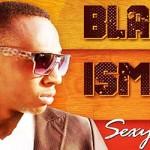 BLACK ISMO - SEXY GYAL (SON)