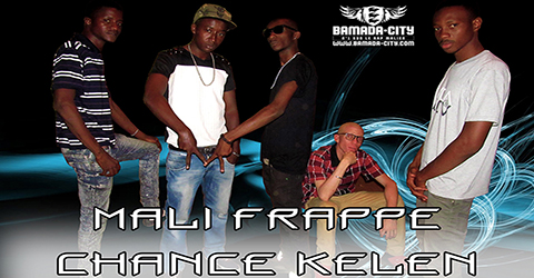 MALI FRAPPE - CHANCE KELEN (SON)