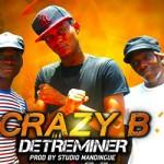 CRAZY B - DETERMINER (SON)
