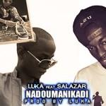 LUKA Feat. SALAZAR - NANDOUMANI KADI (SON)