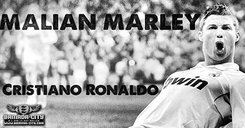 MALIAN MARLEY - CRISTIANO RONALDO (SON)