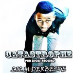 LIL M DERBESTE - CATASTROPHE (SON)
