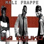 MALI FRAPPE - KA BOUKO (SON)