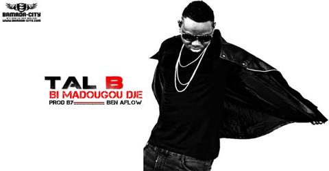 TAL B - BI MADOUGOU DJE (SON)