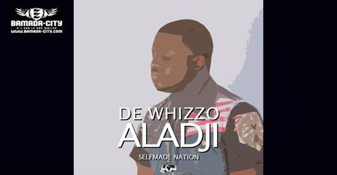 DE WHIZZO - ALADJI (SON)