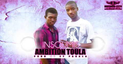 INSOUMIS - AMBITION TOULA (SON)