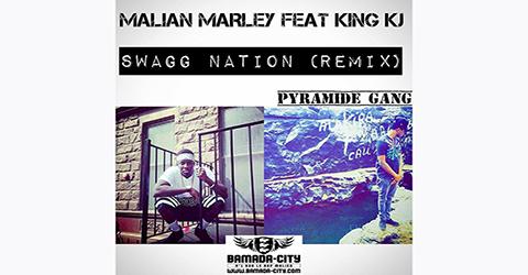 MALIAN MARLEY Feat. KING KJ - SWAGG NATION (REMIX)