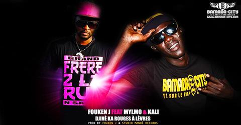 FOUKEN J Feat. MYLMO & KALI - DJINÈ KA ROUGES À LÈVRES (SON)