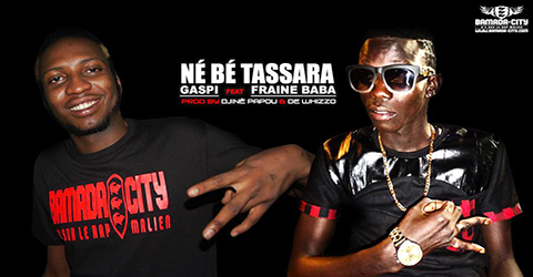 GASPI Feat. FRAINE BABA - NÉ BÉ N'TASSARA - PROD BY DJENÈ PAPOU & DE WHIZO
