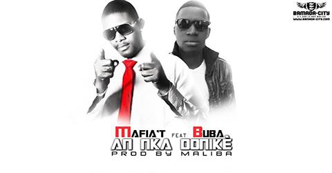 MAFIA'T Feat. BUBA - AN NKA DONIKÈ - PROD BY MALIBA