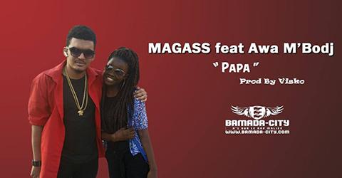 MAGASS Feat. AWA M'BODJ - PAPA -PROD BY VISKO