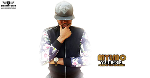 MYLMO - YABÉ 2012 - PROD BY KALI LE MAITRE