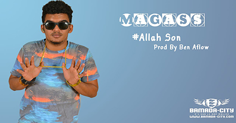 MAGASS - ALLAH SON - PROD BY BEN AFLOW