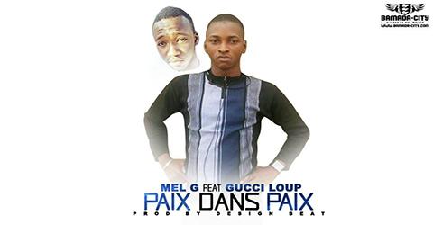 MEL G Feat. GUCCI LOUP - PAIX DANS PAIX - PROD BY DESIGN BEAT