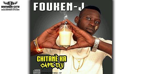FOUKEN J - CHITANÈ KA CAFE DJI - PROD BY KALI LE MAITRE