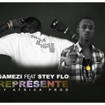 GAMEZI FEAT. STEY FLOW  - REPRÉSENTE - BY AFRICA PROD