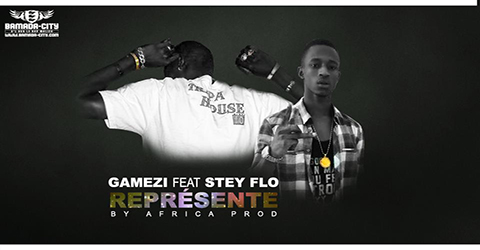 GAMEZI FEAT. STEY FLOW  - REPRÉSENTE - BY AFRICA PROD