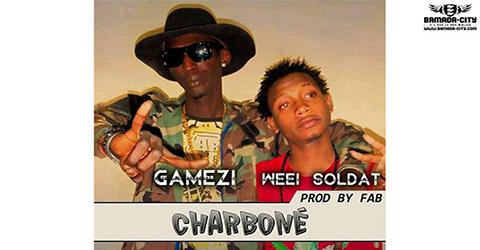 GAMEZI FEAT. WEEI SOLDAT - CHARBONÉ - PROD BY FAB