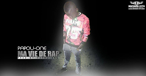 PAPOU ONE - MA VIE DE RAP - PROD BY PAPOU ONE