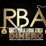 RBA - DINERO - PROD BY MOROCCO BEATS & ZIO RECORDS