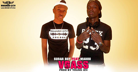 SUGAR BOY FEAT MAROU - VGASS - PROD BY YOUNG IZII