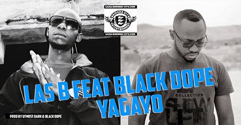 LAS B FEAT BLACK DOPE - YAGAYO - PROD BY BLACK DOPE