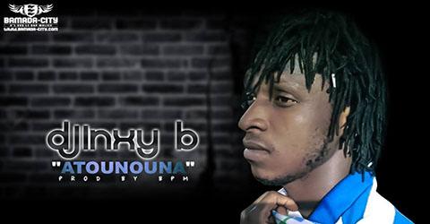 DJINXY B - ATOUNA - BPM