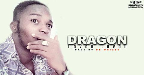 DRAGON - LOVOU LOVOU - PROD BY DE WHIZZO