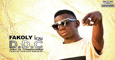 FAKOLY LEZY - D.D.C (DEBUT DE COMMENCEMENT) - PROD BY GABIDOU RECORDS