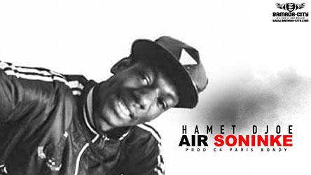 HAMET DJOE - AIR SONINKE - PROD BY C' PARIS BONDY
