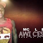 MC LEH - AWI C'EST SA - PROD BY ZY PAGALA