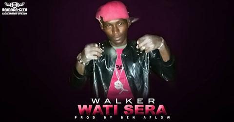 WALKER - WATI SERA - PROD BY BEN AFLOW