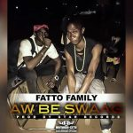 FATTO FAMILY - AW BE SWAAG