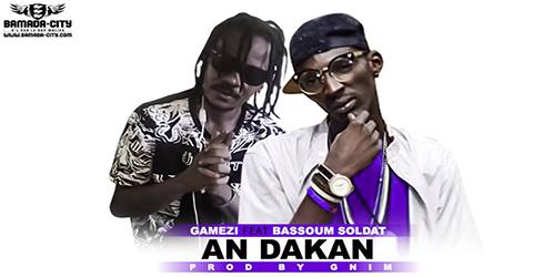 GAMEZI Feat. BASSOUM SOLDAT - AN DAKAN